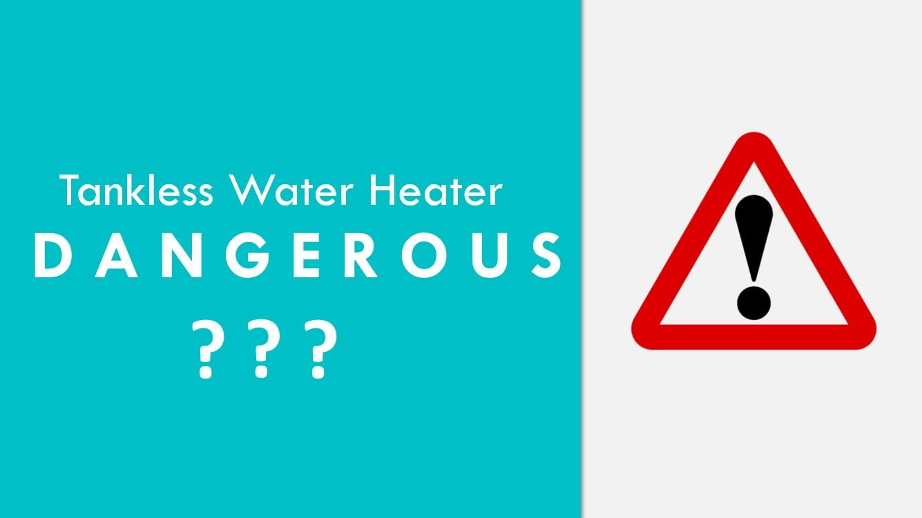 dangers-of-tankless-water-heaters