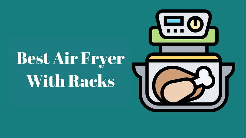best-air-fryer-with-racks