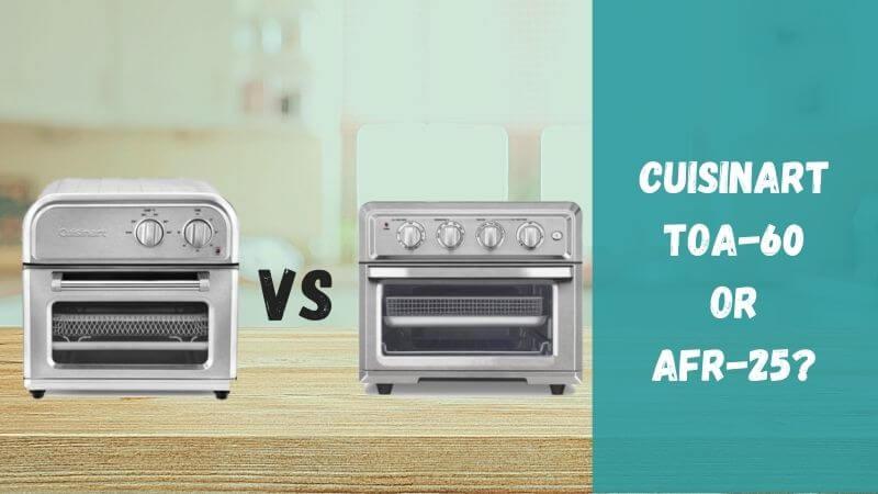 cuisinart-toa-60-vs-afr-25