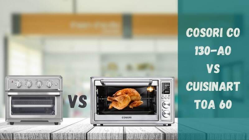 COSORI-CO130-AO-Vs-Cuisinart-TOA-60